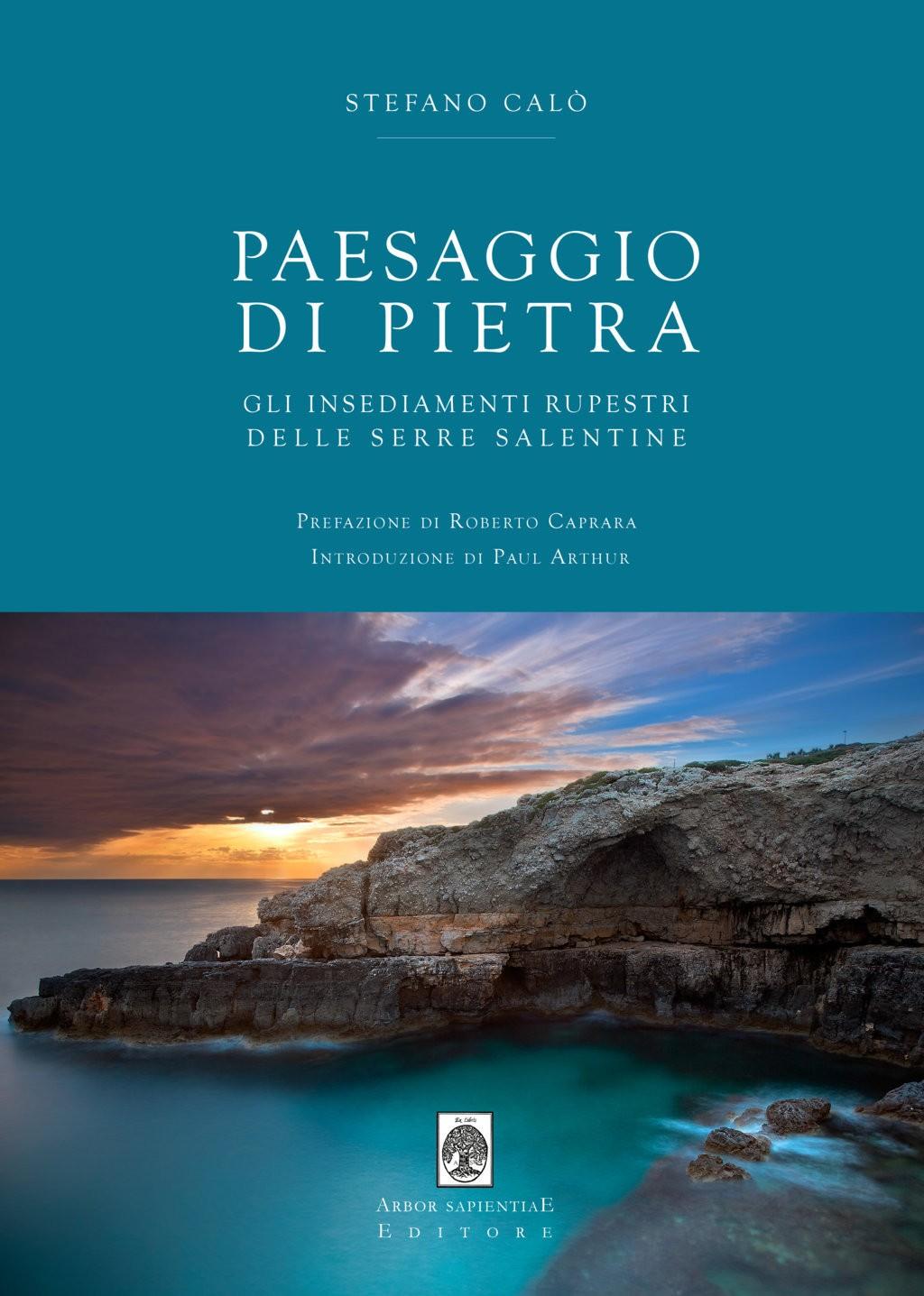 Copertina del volume PAESAGGIO DI PIETRA. GLI INSEDIAMENTI RUPESTRI DELLE TERRE SALENTINE.